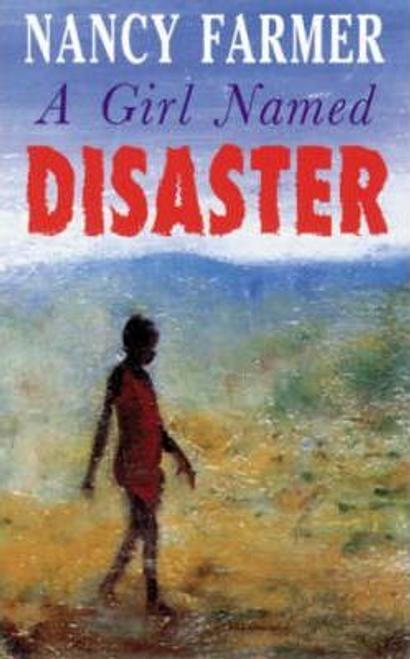 Farmer, Nancy / A Girl Named Disaster