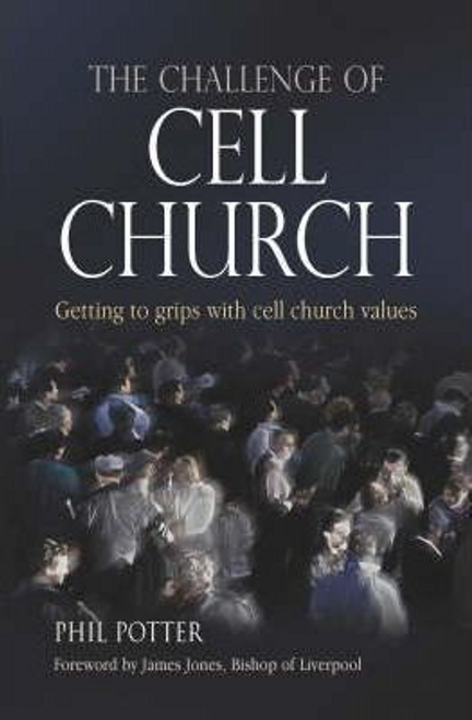 Potter, Phil / The Challenge of Cell Church