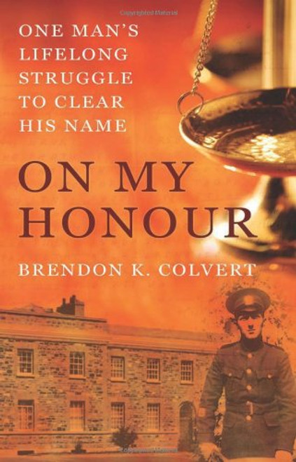 Colvert, Brendon K - On My Honour - One Man's Lifelong Struggle to Clear his Name - PB - BRAND NEW - Garda Síochána