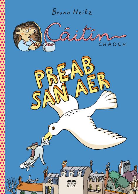 Heitz, Bruno - Caitlín Chaoch - Preab San Aer - PB - BRAND NEW - AS GAEILGE ( Leabhar Grafach - Graphic Novel)