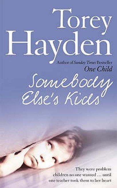 Hayden, Torey L. / Somebody Else's Kids (Large Paperback)