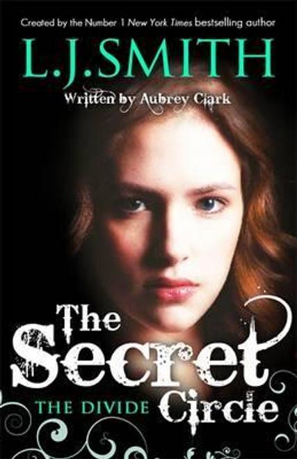 Smith, L. J. / The Secret Circle: The Divide : Book 4