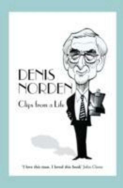 Norden, Denis / Clips From A Life