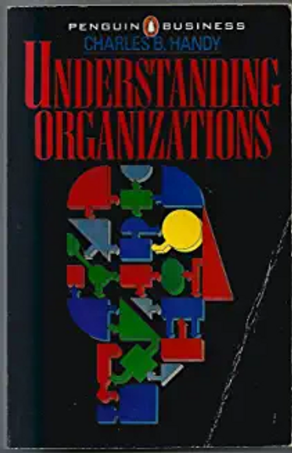 Handy, Charles B. / Understanding Organizations