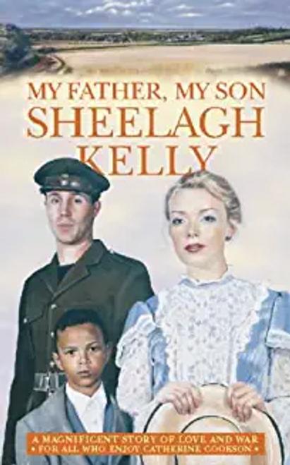 Kelly, Sheelagh / My Father My Son