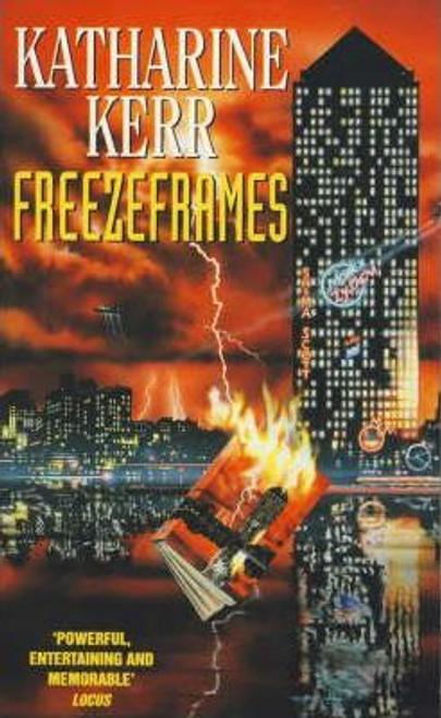 Kerr, Katharine / Freeze Frames