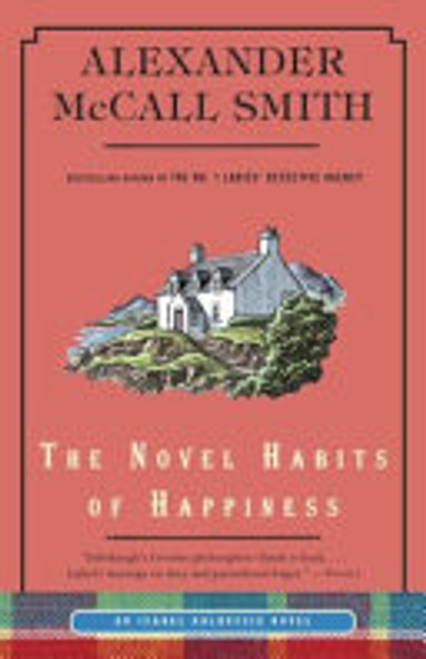 Smith, Alexander McCall / The Novel Habits of Happiness