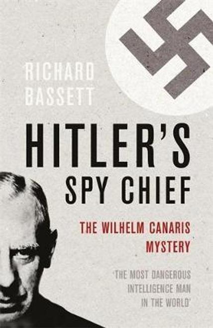 Bassett, Richard / Hitler's Spy Chief