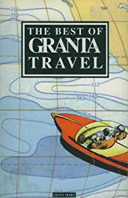 Buford, Bill / The Best of Granta Travel