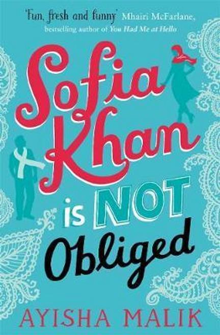 Malik, Ayisha / Sofia Khan is Not Obliged