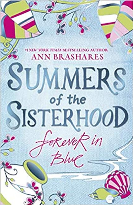 Brashares, Ann / Summers of the Sisterhood: Forever in Blue