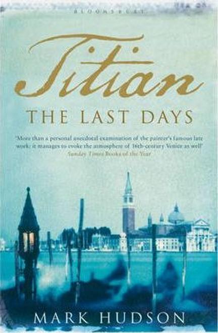 Hudson, Mark / Titian: The Last Days