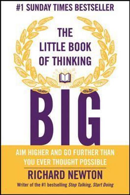 Newton, Richard / The Little Book of Thinking Big