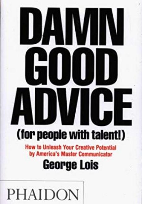 Lois, George / Damn Good Advice