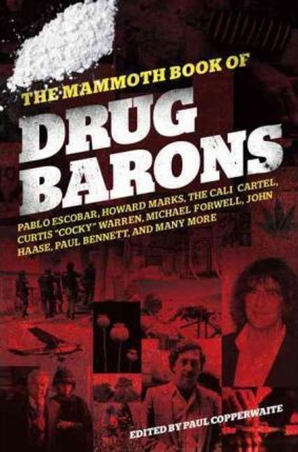 Copperwaite, Paul / The Mammoth Book of Drug Barons