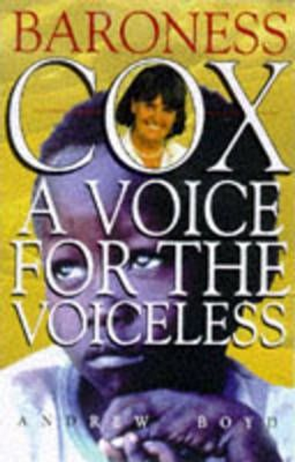 Boyd, Andrew / Baroness Cox : A Voice for the Voiceless