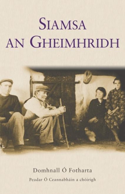 Ó Fotharta, Domhnall - Siamsa an Gheimhridh : Cois an Teallaigh in Iar Chonnachta  - Conamara - PB - As Gaeilge - BRAND NEW