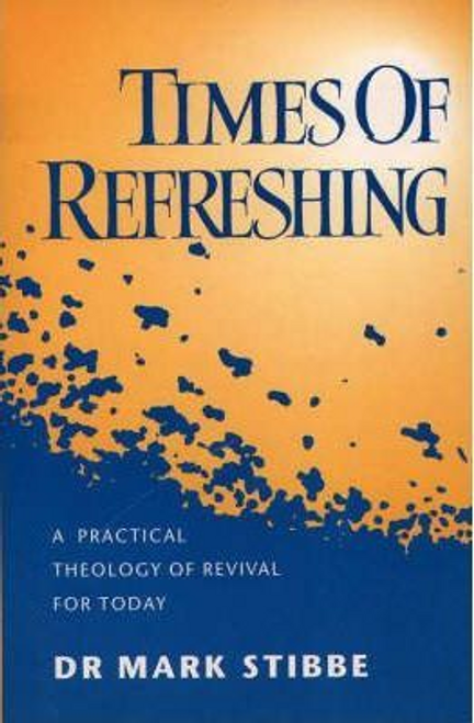 Stibbe, Revd Mark / Times of Refreshing