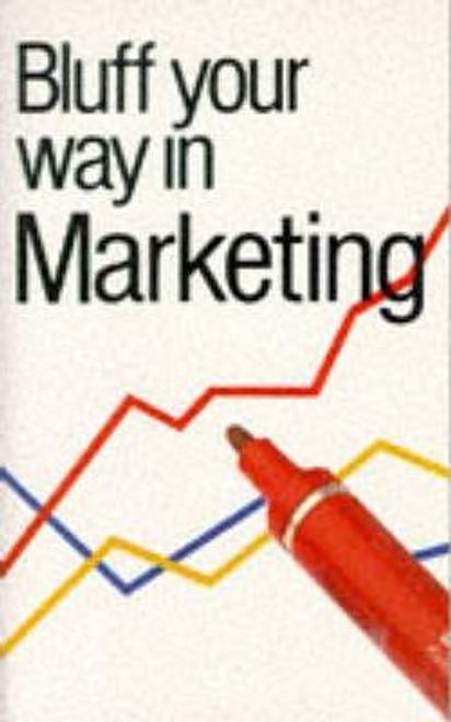 Harding, Graham / Bluff Your Way in Marketing