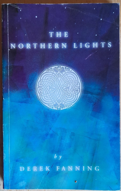 Fanning, Derek - The Northern Lights - Poetry - Signed PB 1996