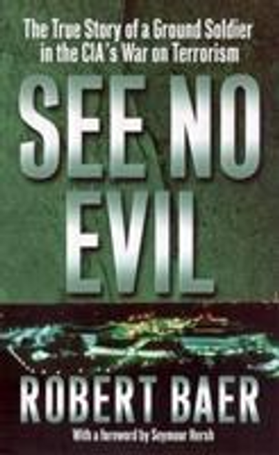 Baer, Robert / See No Evil