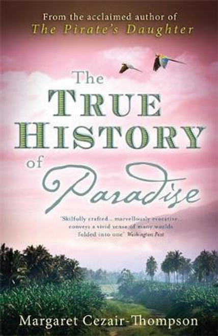 Cezair-Thompson, Margaret / The True History of Paradise