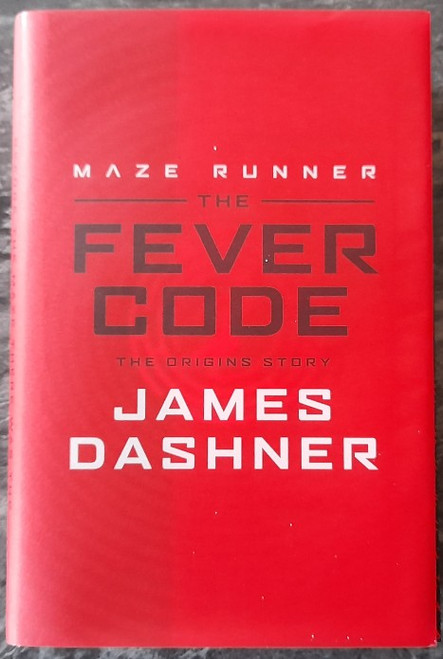 Dashner, James - The Fever Code ( Hardback ) ( Maze Runner Series - Prequel ) BRAND NEW