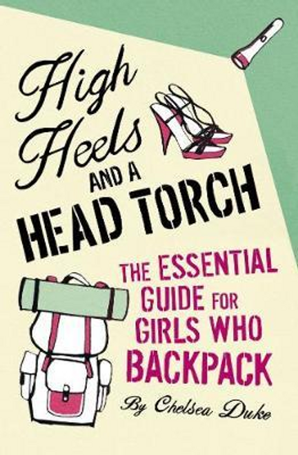 Duke, Chelsea / High Heels and a Head Torch