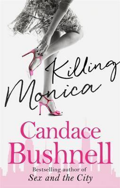 Bushnell, Candace / Killing Monica