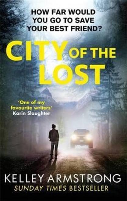 Armstrong, Kelley / City of the Lost : Book 1 in the Rockton Series