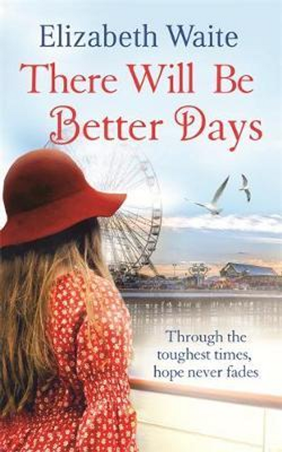 Waite, Elizabeth / There Will Be Better Days