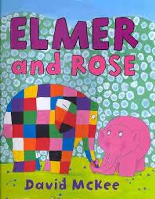 McKee, David / Elmer and Rose (Children's Picture Book)