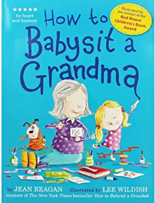 Reagan, Jean / How to Babysit a Grandma (Children's Picture Book)