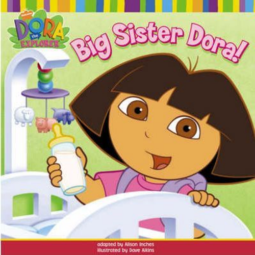 Inches, Alison / Big Sister Dora! (Children's Picture Book)