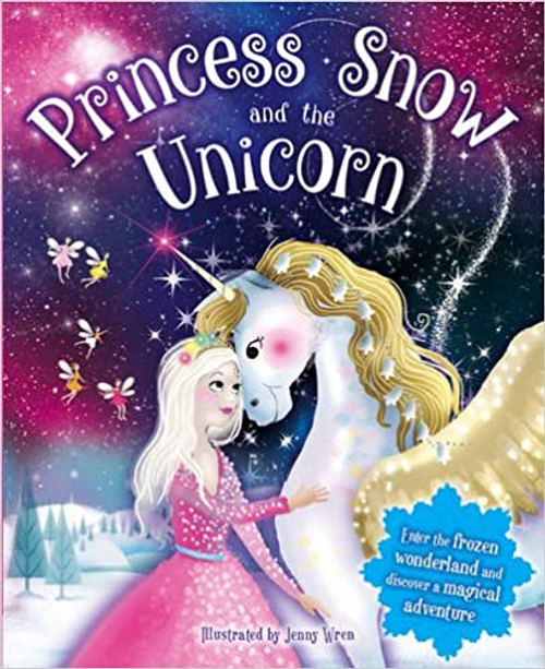 Wren, Jenny / Princess snow and the unicorn (Children's Picture Book)