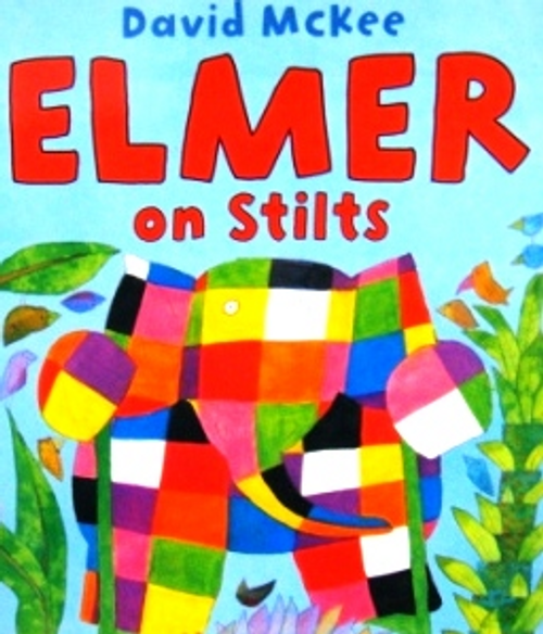McKee, David / Elmer on Stilts (Children's Picture Book)