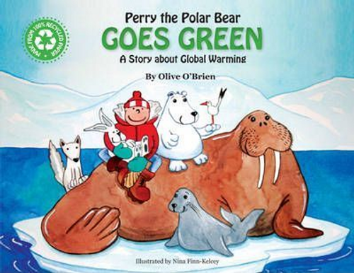 OBrien, Olive / Perry the Polar Bear Goes Green (Children's Picture Book)