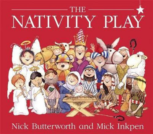 Inkpen, Mick / The Nativity Play (Children's Picture Book)