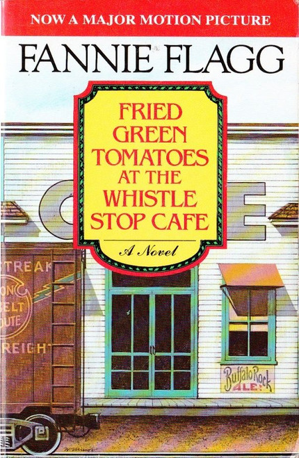 Flagg, Fannie / Fried Green Tomatoes at the Whistle Stop Cafe