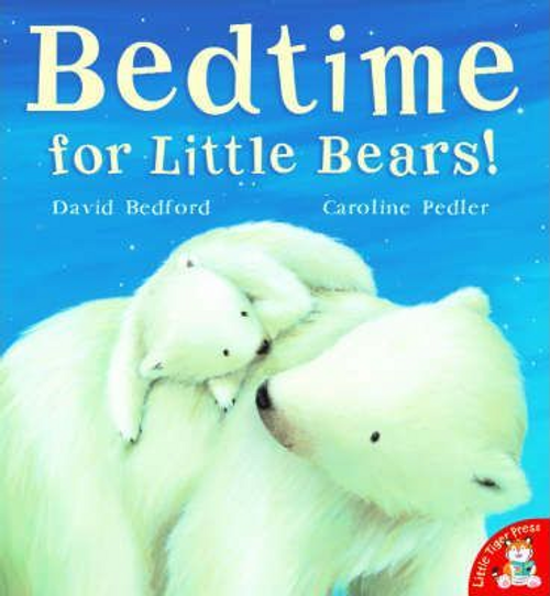 Bedford, David / Bedtime for Little Bears! (Children's Picture Book)