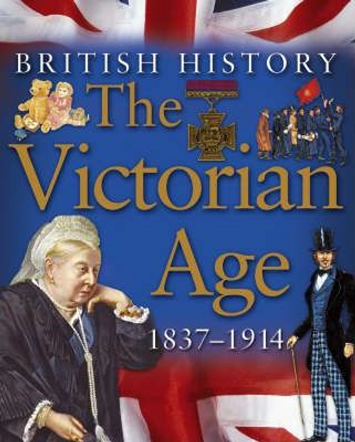 Harrison, James / British History: The Victorian Age (Children's Picture Book)
