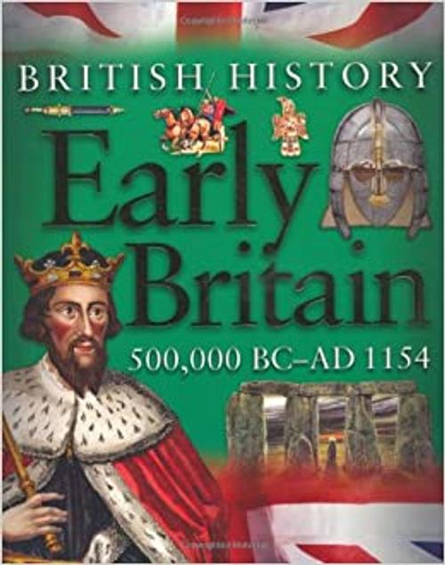 Harrison, James / Early Britain 500,000 BC-AD 1154 (Children's Picture Book)