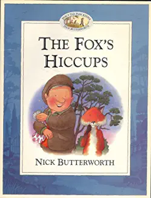 Butterworth, Nick / The Fox Hiccups (Children's Picture Book)