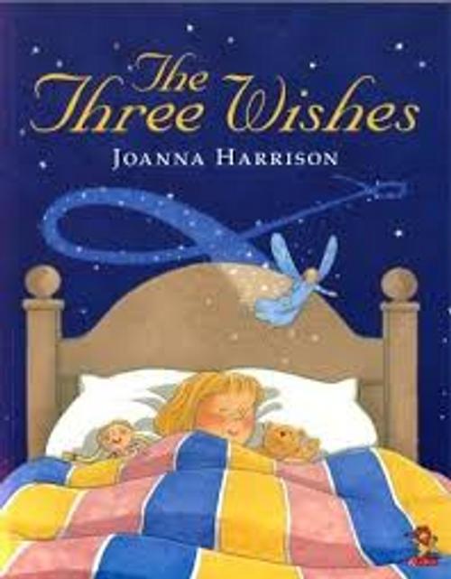 Harrison, Joanna / The Three Wishes (Children's Picture Book)