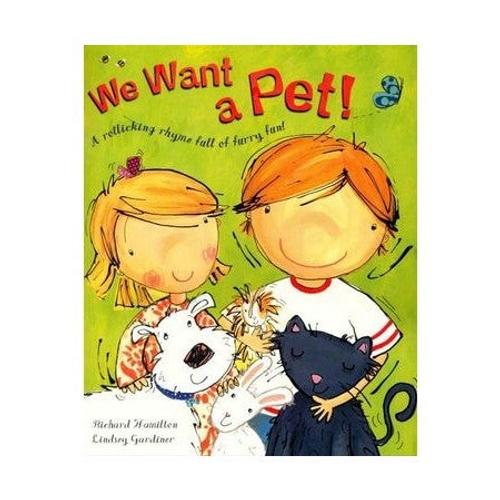 Hamilton, Richard / We Want a Pet! (Children's Picture Book)