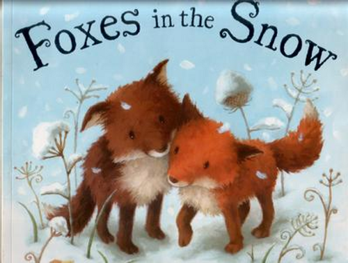Emmett, Jonathan / Foxes in the snow (Children's Picture Book)
