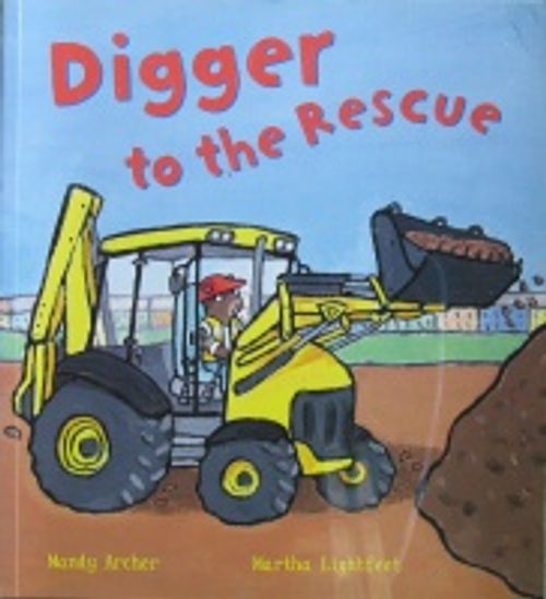 Archer, Mandy / Digger to the rescue (Children's Picture Book)