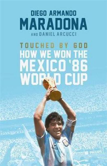 Maradona, Diego / Touched By God (Hardback)