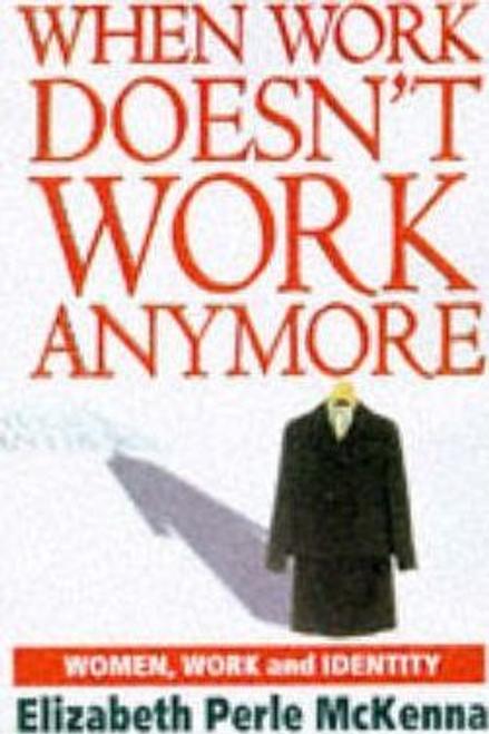 McKenna, Elizabeth Perle / When Work Doesn't Work Anymore (Hardback)