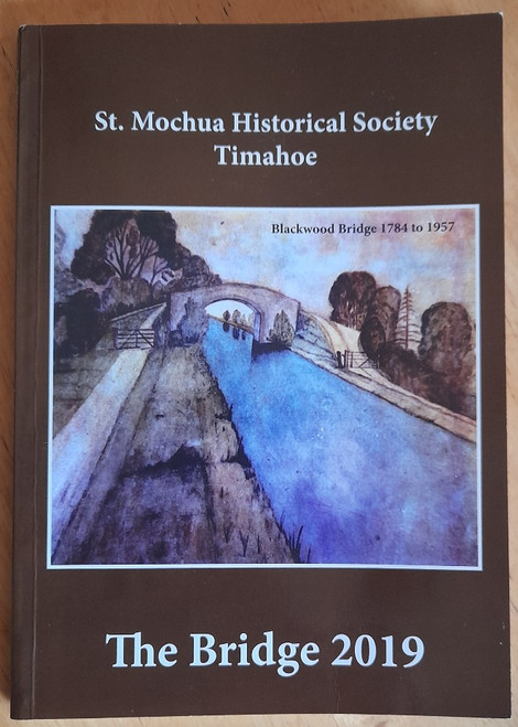 The Bridge : St Mochua Historical Society - Timahoe Kildare - PB - 2019